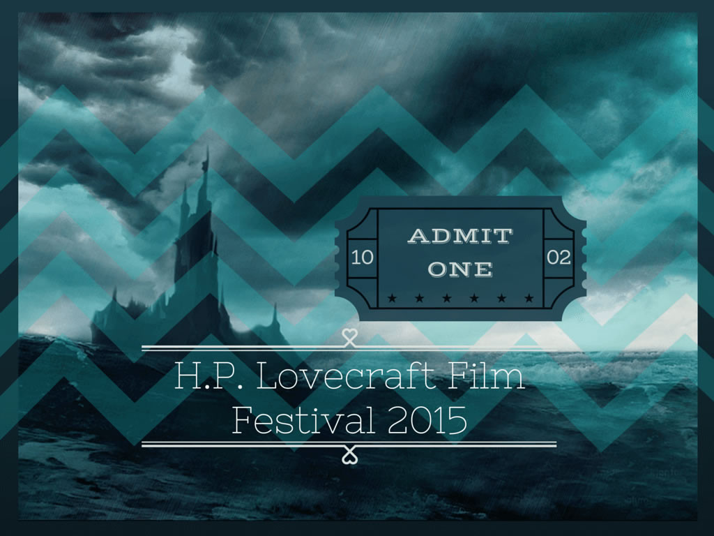 HP Lovecraft Film Festival 2015 PDX