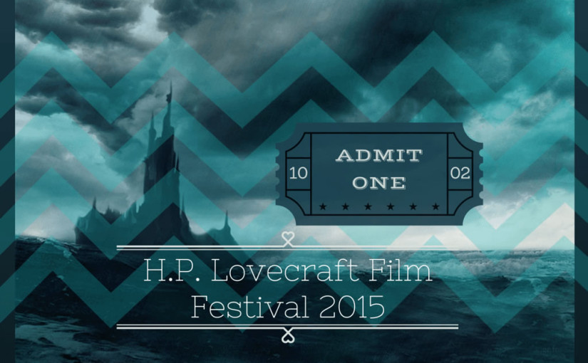 H.P. Lovecraft Film Festival & Cthulhucon 2015 in Portland, Oregon
